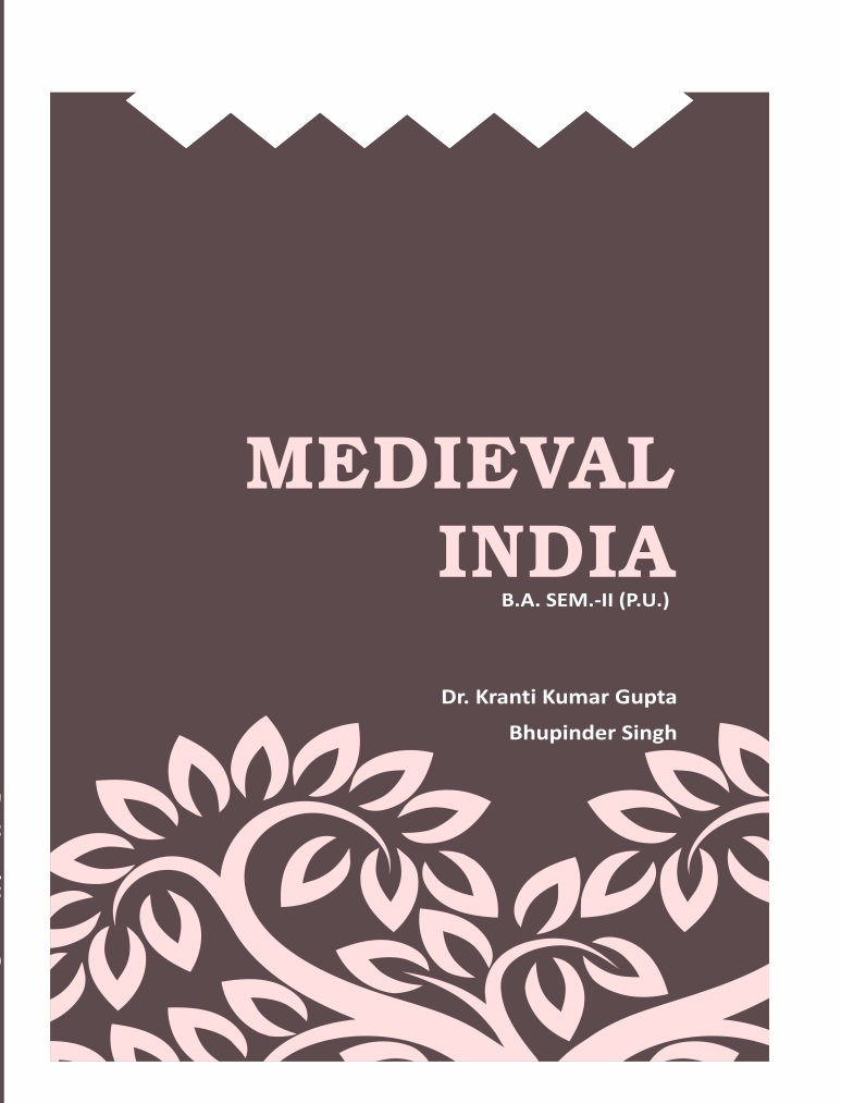 Medieval India for B.A. Sem-II (English ) by KK. Gupta & bhupinder Singh (Gyankosh Publishing House) Edition 2018 for Panjab University