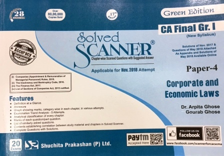 Shuchita Solved Scanner CA Final Group I Paper -4 Corporate and Economic Laws By Dr. Arpita Ghose and Gourab Ghose Applicable for Nov 2018 Exam New Syllabus (Shuchita Prakashan) Edition 2018