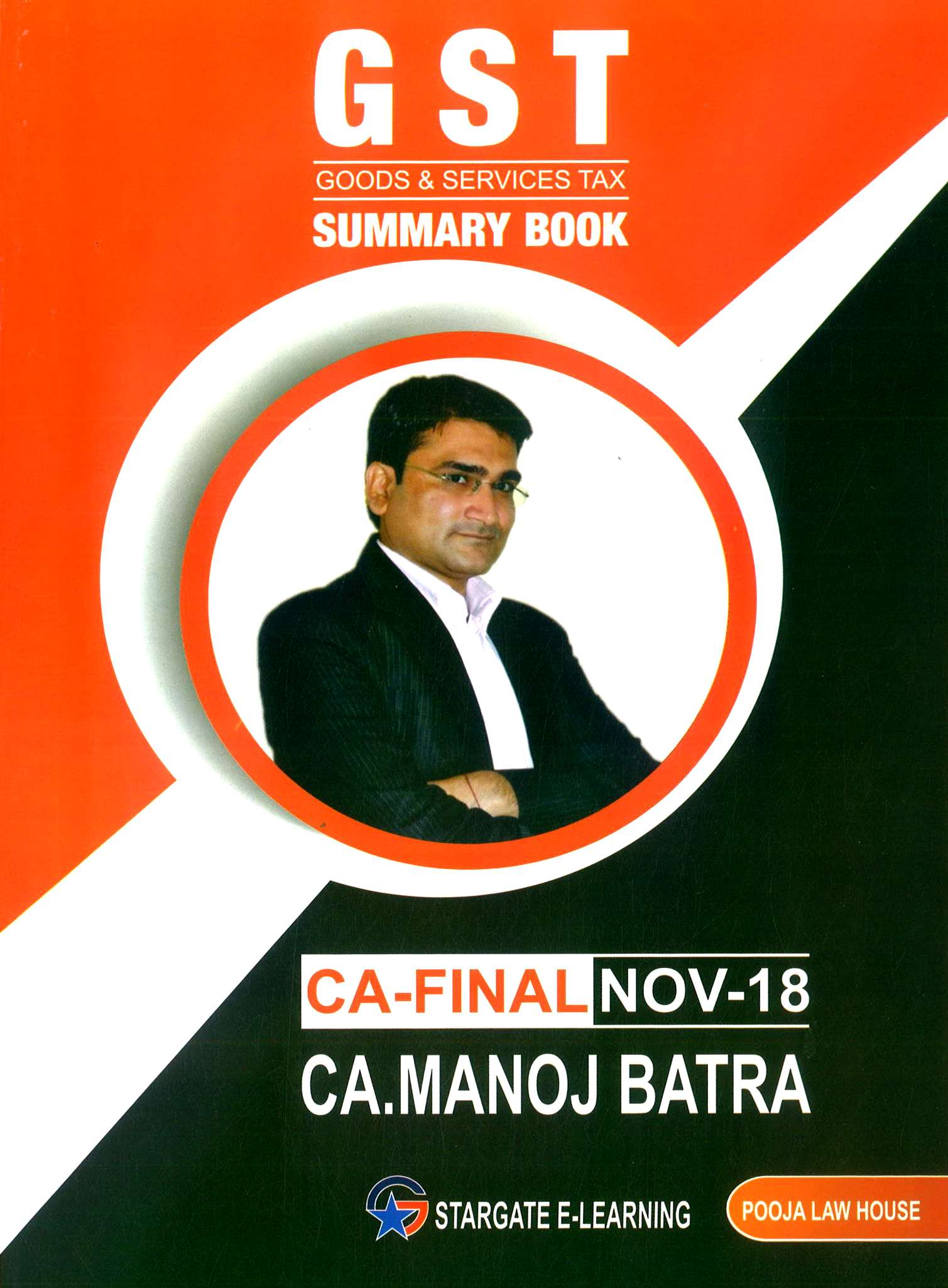 Pooja Law House CA Final (Goods And Services Tax ) GST Summary Book By Manoj Batra Applicable for Nov 2018 Exam