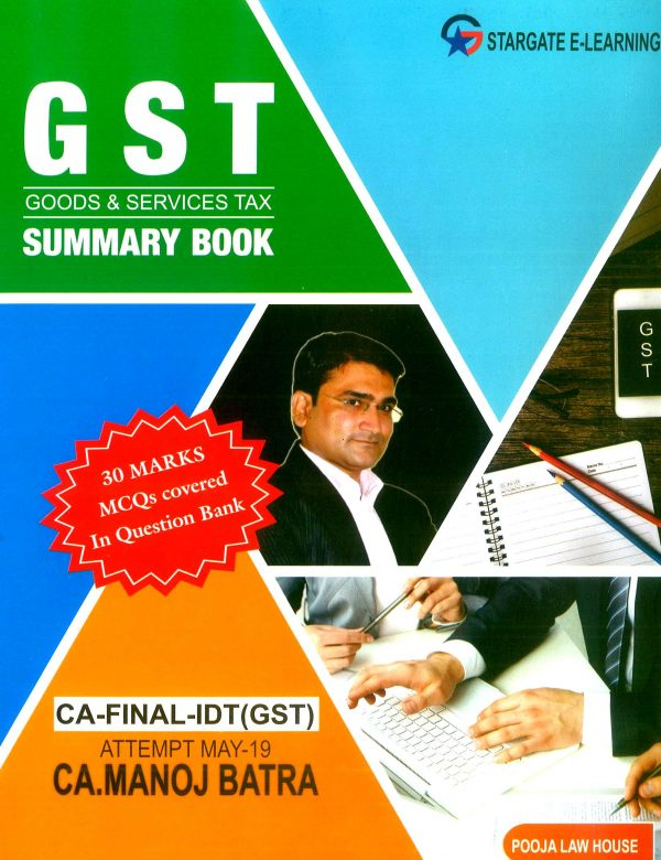 Pooja Law House CA Final (Goods And Services Tax ) GST Summary Book By Manoj Batra Applicable for May 2019 Exam