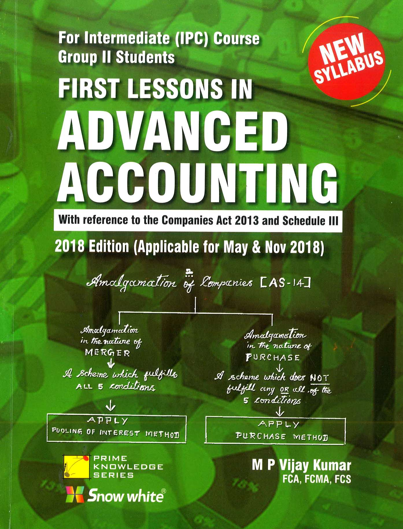 Snow white First Lessons in Advanced Accounting for CA IPCC Gr-II New Syllabus By M P Vijay Kumar Applicable for May 2018 Exam
