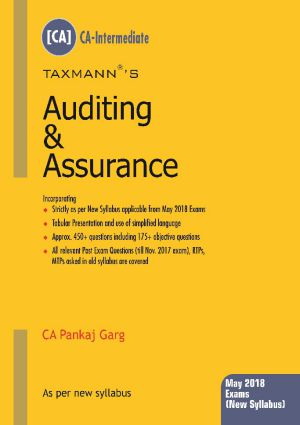 Taxmann's Auditing & Assurance by CA Pankaj Garg (As per new syllabus) May 2018 Exams (New Syllabus) 2018 Edition