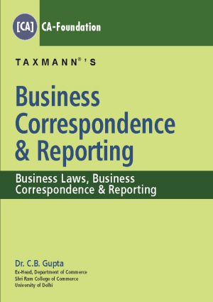 Taxmann Business Correspondence & Reporting by C.B Gupta CA-Foundation  (Taxmann Publishing) 2018 Edition for CA Foundation