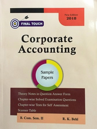 Final Touch Corporate Accounting B.com Sem II by R.K Bhel for 2018 Exam