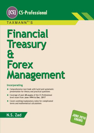 Taxmann CS Professional Financial Treasury & Forex Management By N S Zad Applicable for June 2018 Exam