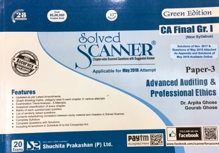 Shuchita Solved Scanner of Advanced Auditing & Professional Ethics CA Final Group-I Paper 3 Green Edition for Nov 2018 Exam ( New Syllabus) by Dr. Arpita Ghose and Gourab Ghose (Shuchita Prakashan) Edition 2018