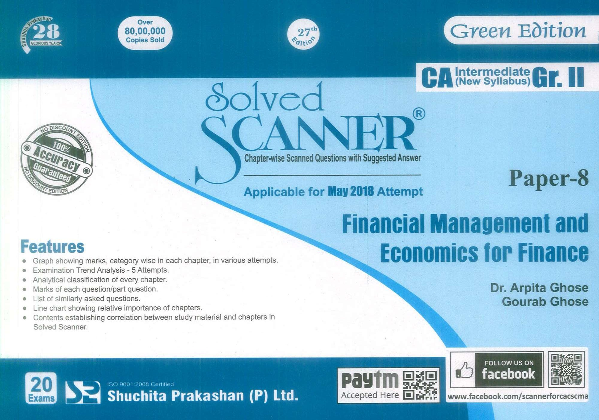 Shuchita Prakashan Solved Scanner CA Inter Group II (New Syllabus) Paper-8 Financial Management and Economics for Finance By Arpita Ghose and Gourab Ghose Applicable for May 2018 Exam