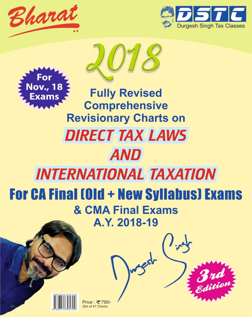Bharat CA Final Full Revised Comprehensive Revisionary Charts on Direct Tax Laws and International Taxation By CA. Durgesh Singh Applicable for Nov 2018 Exam