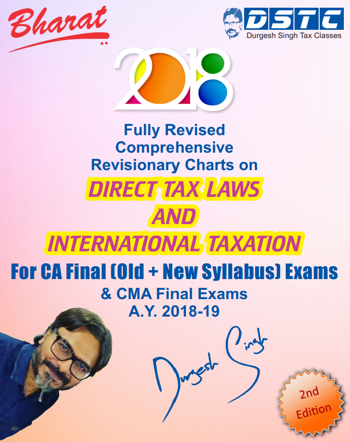 Bharat CA Final Full Revised Comprehensive Revisionary Charts on Direct Tax Laws and International Taxation By CA. Durgesh Singh Applicable for May 2018 Exam