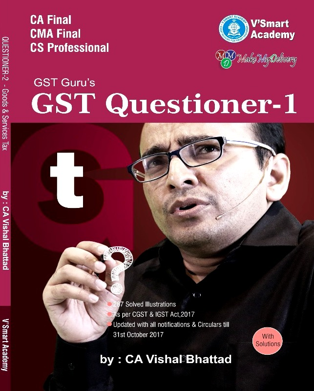 MakeMyDelivery CA Final Goods and Service Tax & Custom Questioner with Charts (Set of 2 Books and 2 Charts) By CA Vishal Bhattad Applicable for May 2018 Exam
