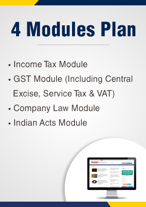 Combo Plan (4 Modules) – Income Tax, Company Law, GST Module (Including Indirect Tax Module), Indian Acts and Insolvency & Bankruptcy Code Module (IBC) with daily updates