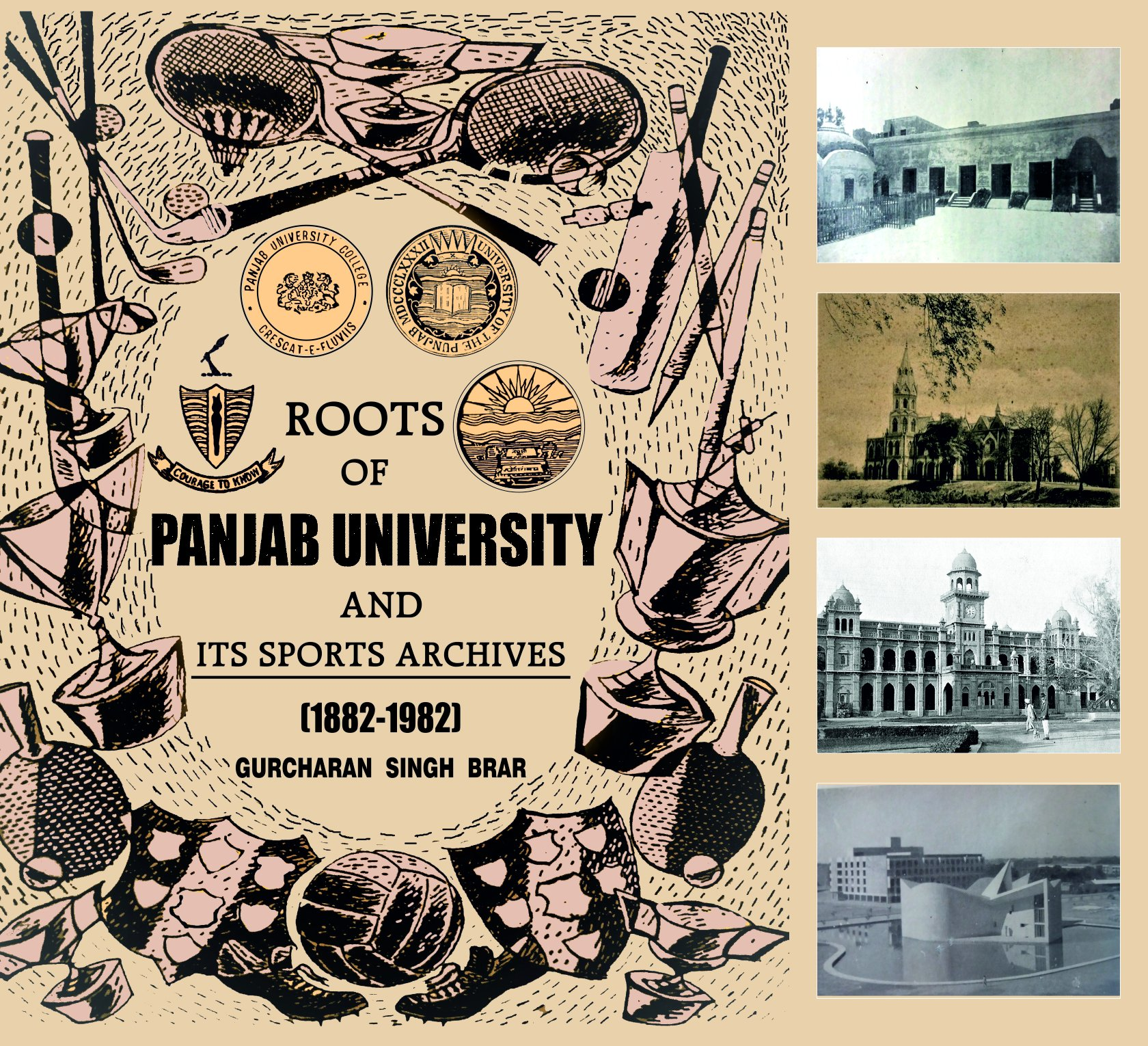 Roots of Panjab University and Its Sports Archives (1882-1982) by Gurcharan Singh Brar (Mohindra Publishing House) Hardcover – 2017