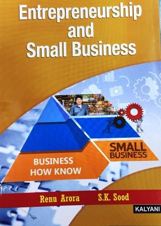 Kalyani's  Entrepreneurship and Small Business by Renu Arora S.K. Sood for B.Com semester-V  Panjab University for December 2018 examination (kalyani Publisher)