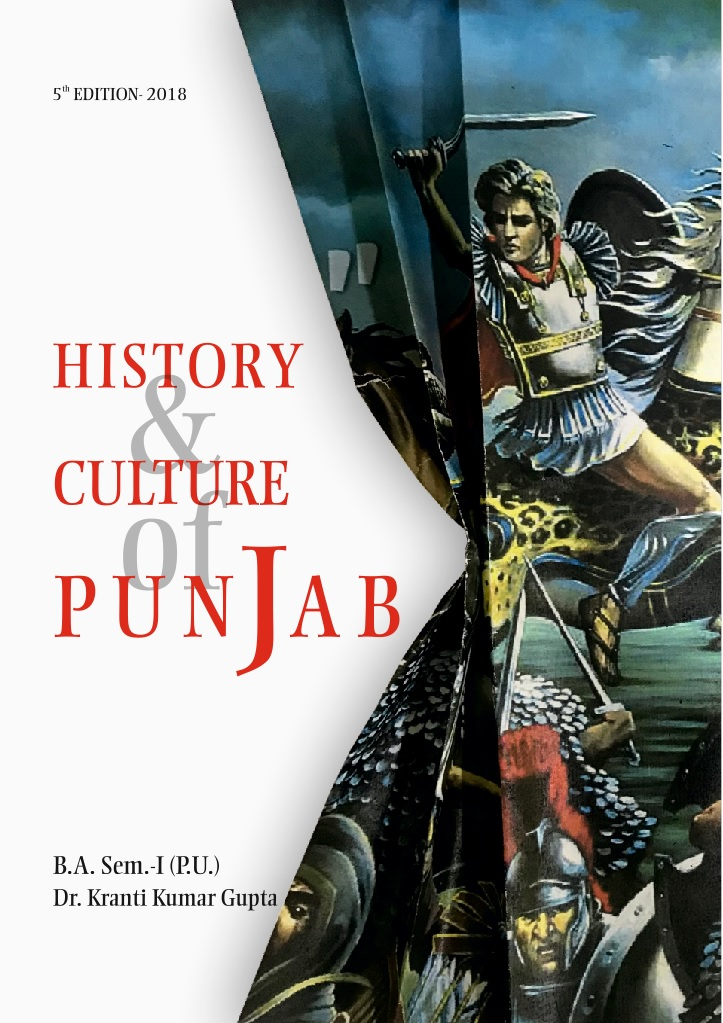 History and Culture of Punjab (E) for B.A. Sem.- I by Dr. Kranti Kumar Gupta and Praveen Chaubey (Mohindra Publishing House) Edition 2018 for Panjab University (Copy)