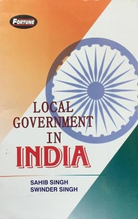 Fortune Local Government in India B.A-5th Sem Punjab University 2018 edition (New Academic Publishing) For Dec 2018 Exam