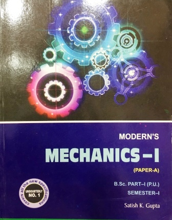 Modern's Mechanics-I for B.Sc- I Sem (Punjab University) 2018 Edition
