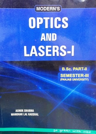 Modern's Optics and Lasers-I for B.Sc- III Sem Panjab University 2018 Edition For Dec 2018 Exam