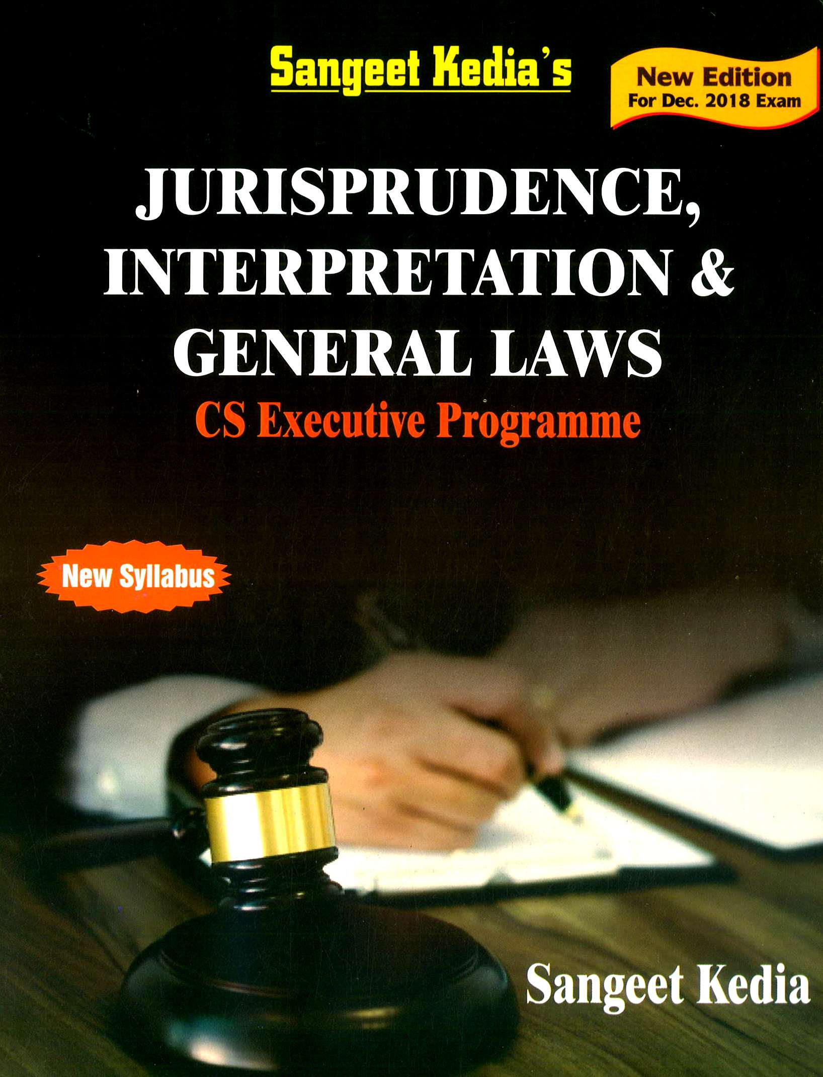 Pooja Law House CS Executive Programme New Syllabus Jurisprudence Interpretation and General Laws By Sangeet Kedia Applicable for December 2018 Exam