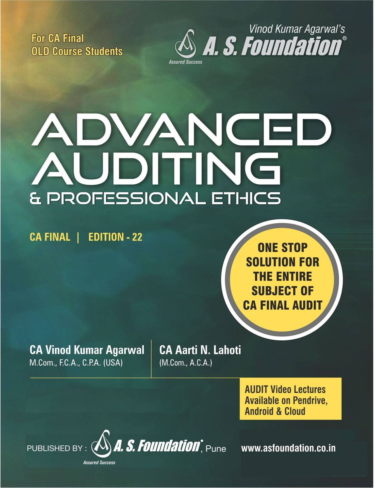 A.S Foundation ADVANCED AUDITING & PROFESSIONAL ETHICS  Old Syllabus For CA Final By Vinod Kumar Agarwal Applicable for Nov 2019 Exam