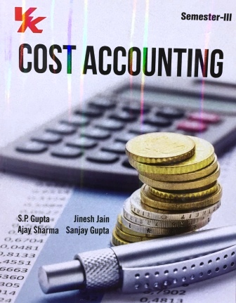 V K Publisher Cost Accounting for B.Com-III Sem Punjab University 2018 edition (V K publishing) For Dec 2018 Exam