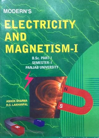 Electricity and Magnetism-I for B.Sc- I Sem (Punjab University) 2018 Edition