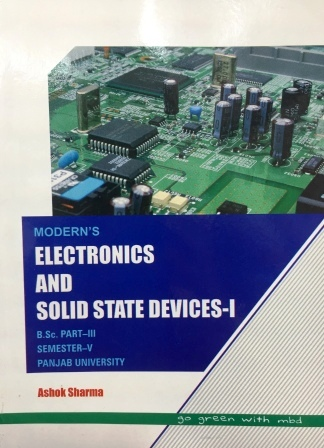 Modern's Electronics and Solid State Devices-I for B.Sc- V Sem Panjab University 2018 Edition For Dec 2018 Exam