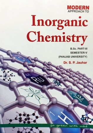 Modern's Inorganic Chemistry for B.Sc- V Sem Panjab University 2018 Edition For Dec 2018 Exam