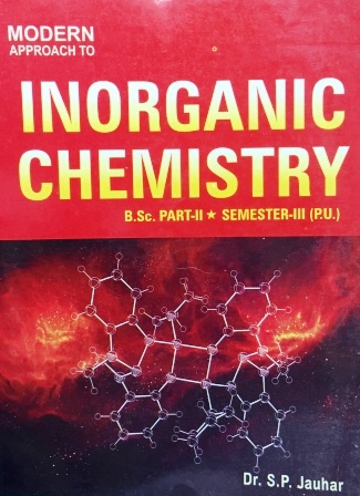Modern's Inorganic Chemistry for B.Sc- III Sem Panjab University 2018 Edition For Dec 2018 Exam