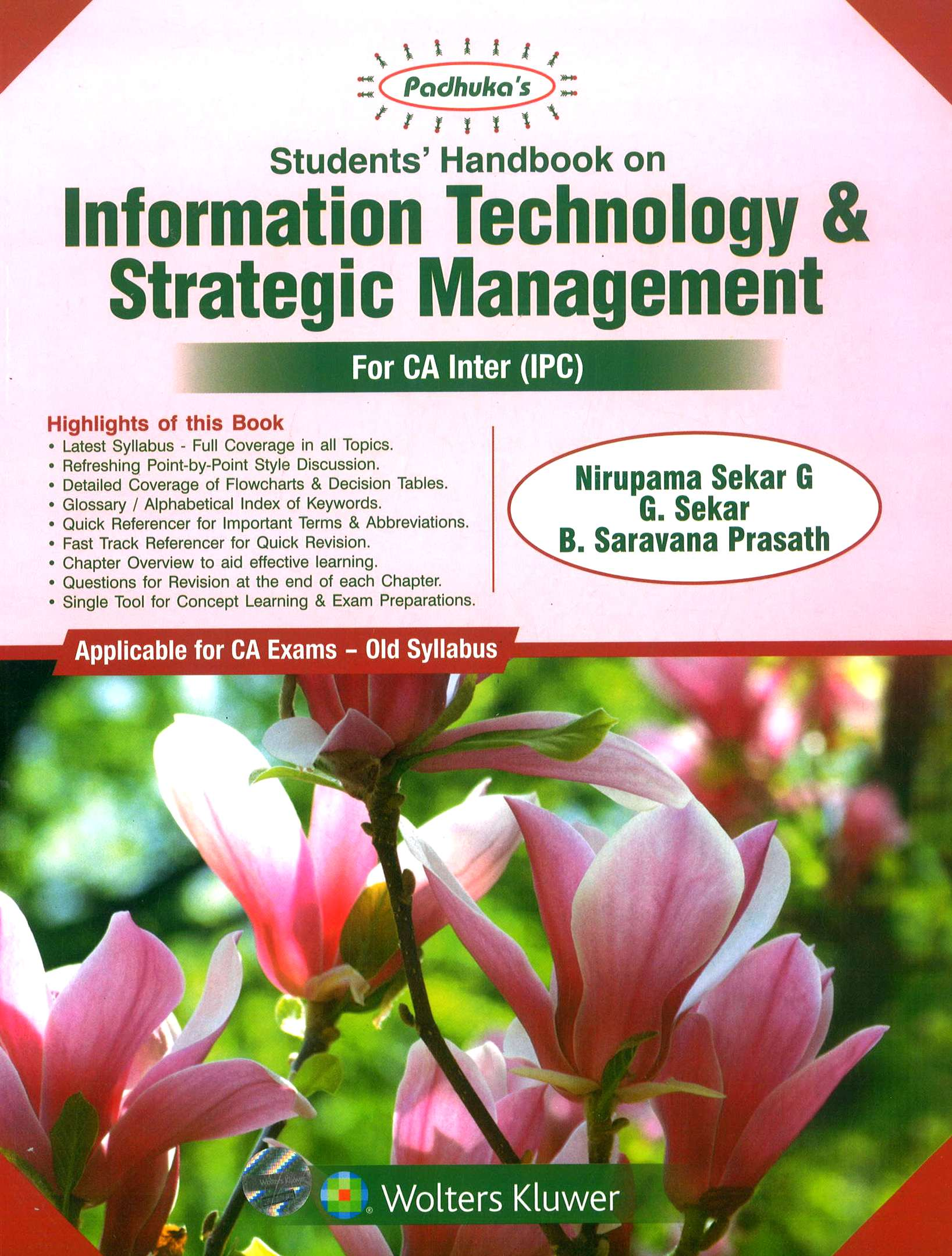 Padhuka  Information Technology and Strategic Management for CA-Intermediate (IPC ) by Nirupama Sekar G, G. Sekar and CA B. Saravana Prasath for Nov 2018 Exam (Wolters Kluwer Publishing) 2018