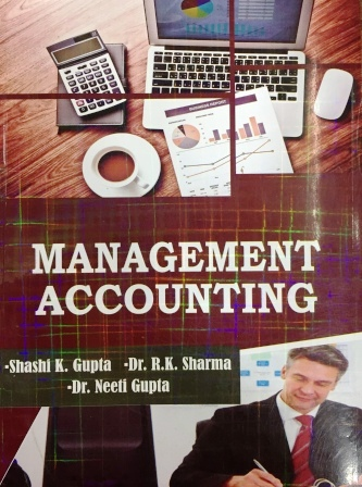 Kalyani's  Management Accounting by Shashi K Gupta Dr. R.K Sharma for B.Com semester-V  Panjab University for December 2018 examination (kalyani Publisher)