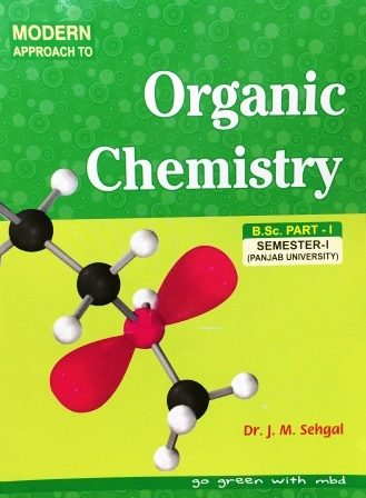 Modern's Organic Chemistry for B.Sc- I Sem (Punjab University) 2018 Edition