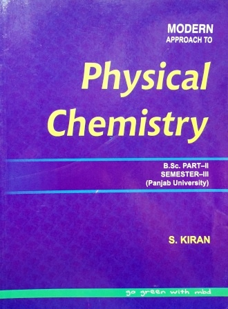 Modern's Physical Chemistry for B.Sc- III Sem Panjab University 2018 Edition For Dec 2018 Exam