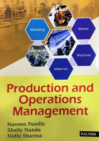 Kalyani's  Production and Operations Management  by Naveen Pandhi and Shelly Nanda for B.Com semester-V  Panjab University for December 2018 examination (kalyani Publisher)