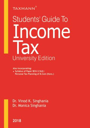 Taxmann' Student Guide to Income Tax (University Edition) for B.com V Sem Edition 2018