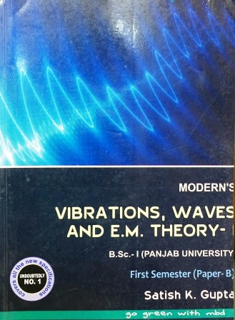 Modern's Vibrations, waves and E.M theory B.Sc- I Sem (Punjab University) 2018 Edition
