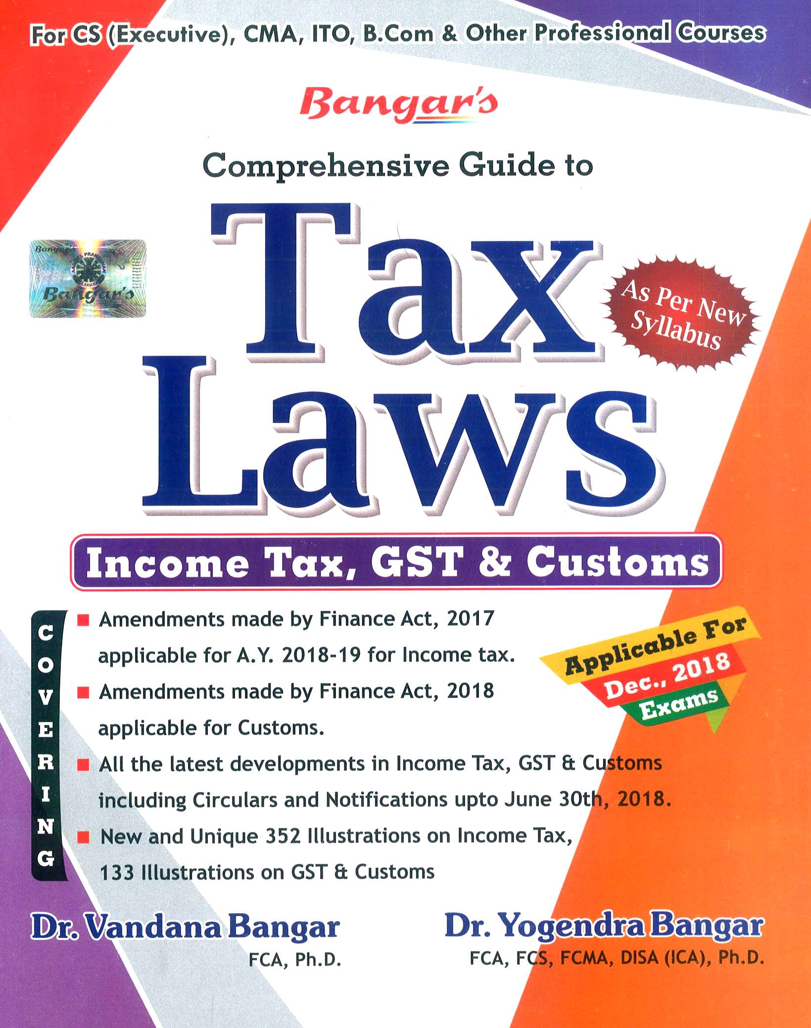 Aadhya Prakashan Comprehensive Guide To Tax Laws New Syllabus for CS Executive By Yogendra Bangar and Vandana Bangar Applicable for December 2018 Exam