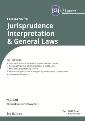 Taxmann CS Executive Jurisprudence Interpretation and General Laws New Syllabus By N S Zad Nilamkumar Bhandari Applicable for june 2019 Exam