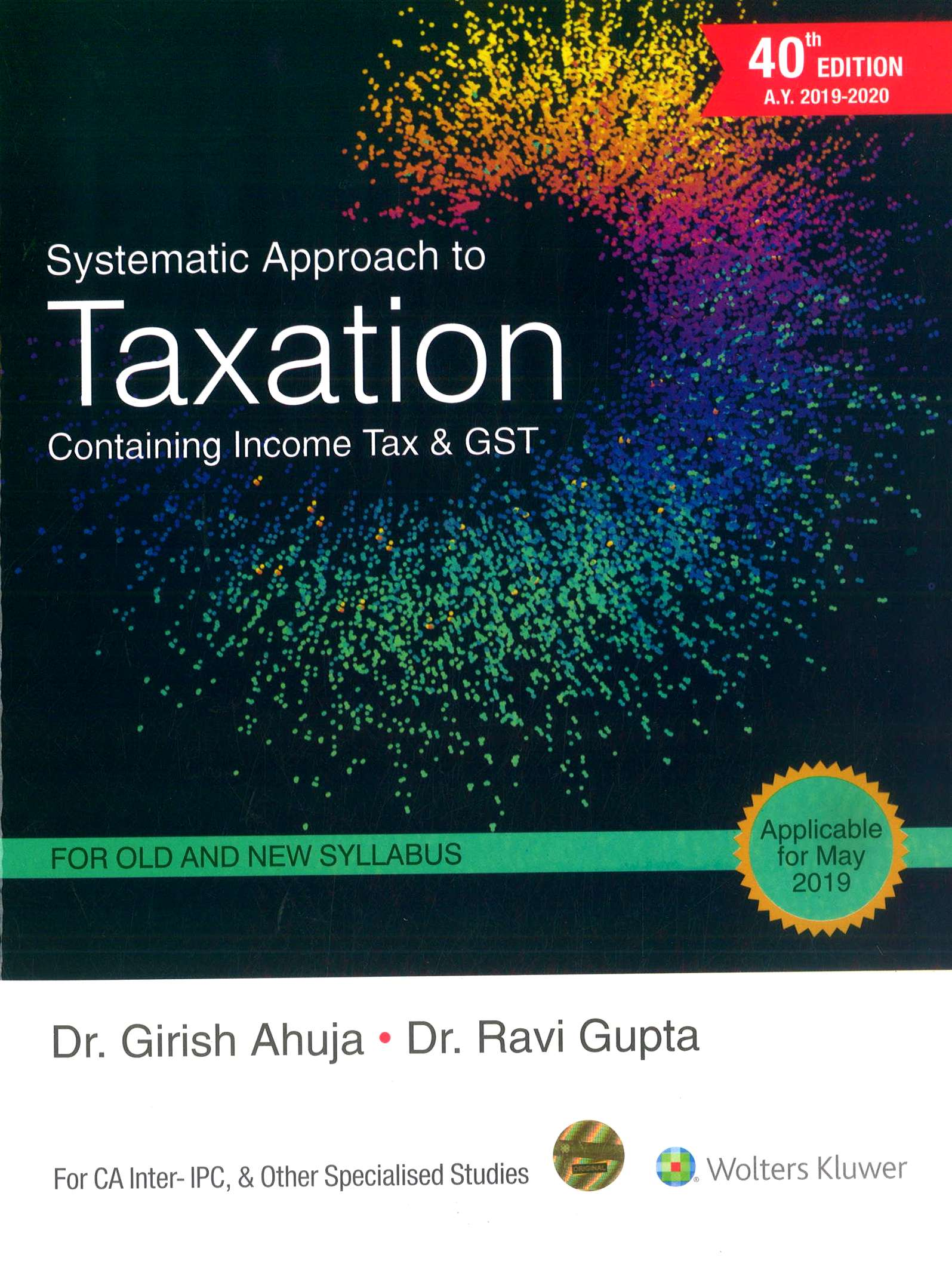 CCH Systematic Approach to Taxation Containing Income Tax & GST for Old And New Syllabus By Dr Girish Ahuja Dr Ravi Gupta Applicable For May 2019 Exam