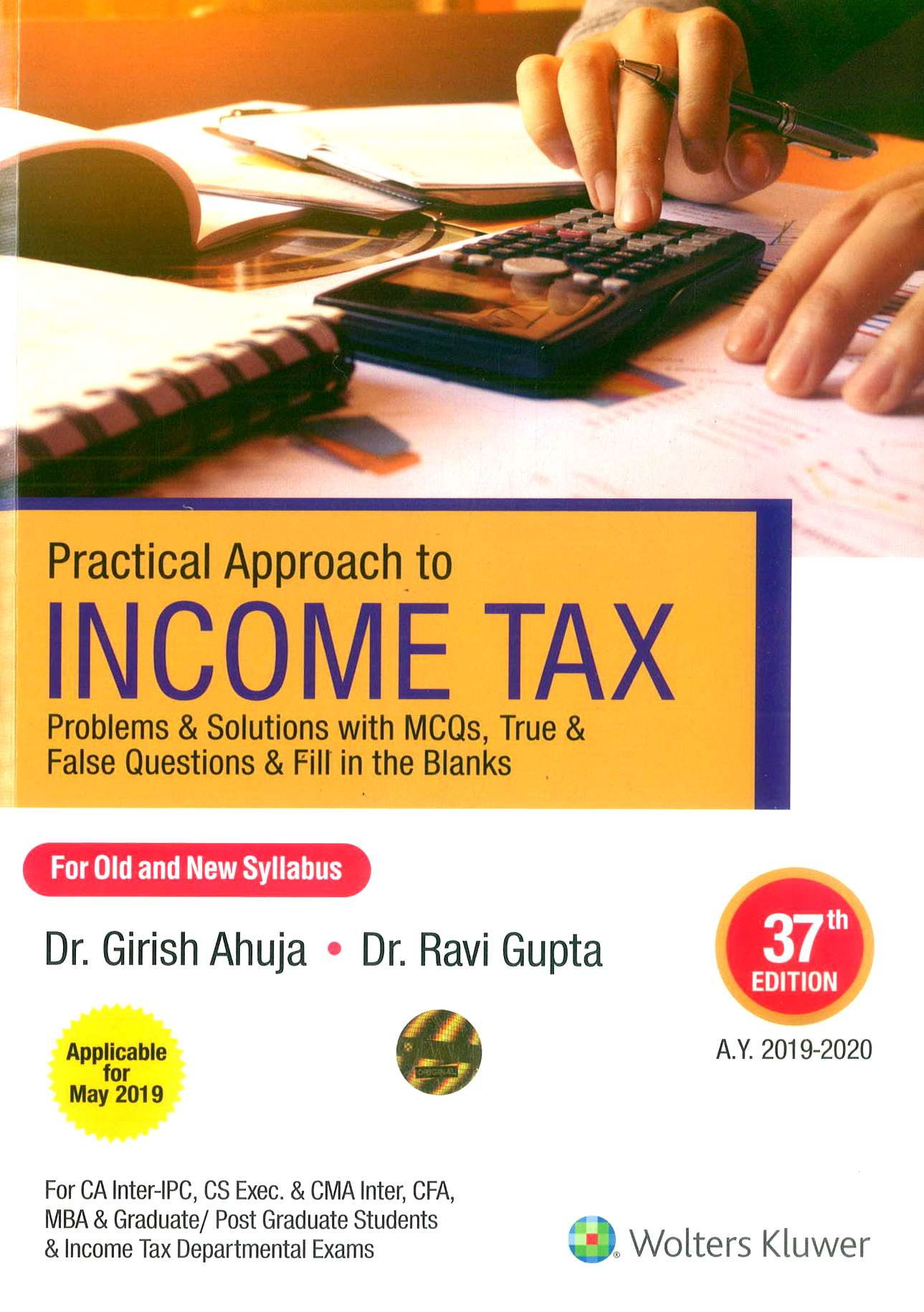 CCH Practical Approach to Income tax (A.Y. 2019-2020) For CA IPCC By Dr Girish Ahuja Dr Ravi Gupta Applicable for 37th edition for May June 2020 Exam