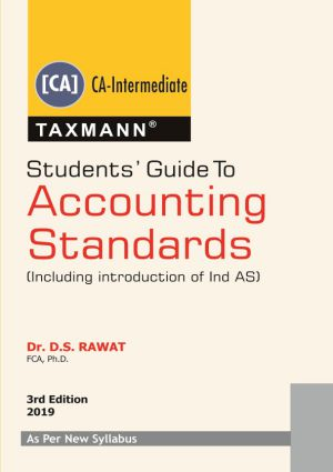 Taxmann's Students Guide to Accounting Standards (Including Introduction of Ind AS) As Per New Syllabus by D.S. Rawat   3rd Edition 2019