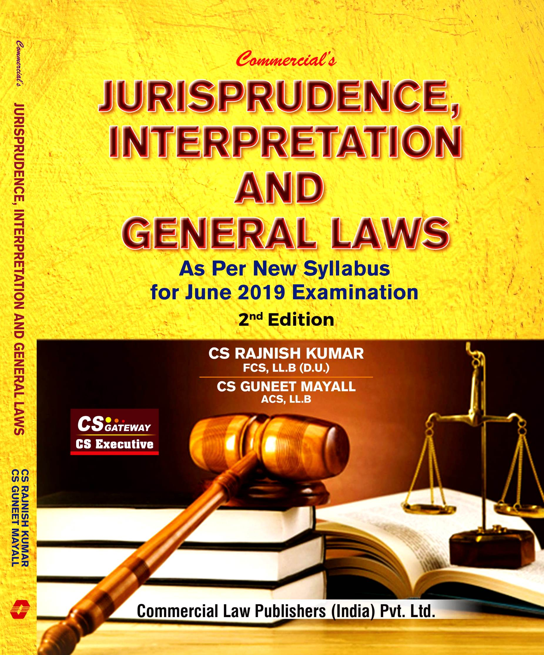 Commercial CS Executive Jurisprudence, Interpretation & General Laws New Syllabus By Rajnish Kumar , Guneet Mayall Applicable for June 2019 Exam