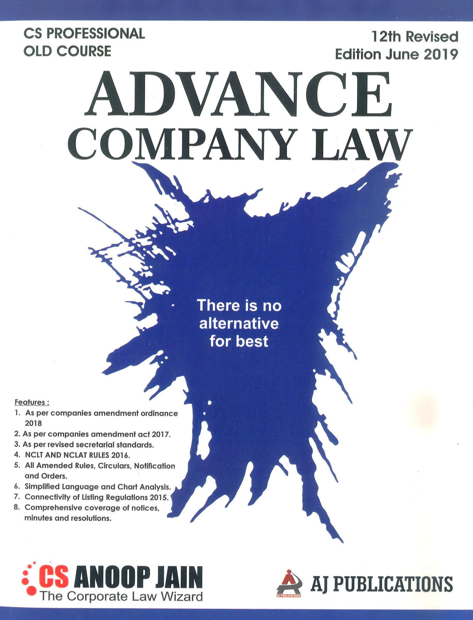 Aj publication CS Professional Advance Company Law And Practice ( Old Syllabus ) By Anoop Jain Applicable for June 2019 Exam (AJ Publishing) Edition 12th, 2019