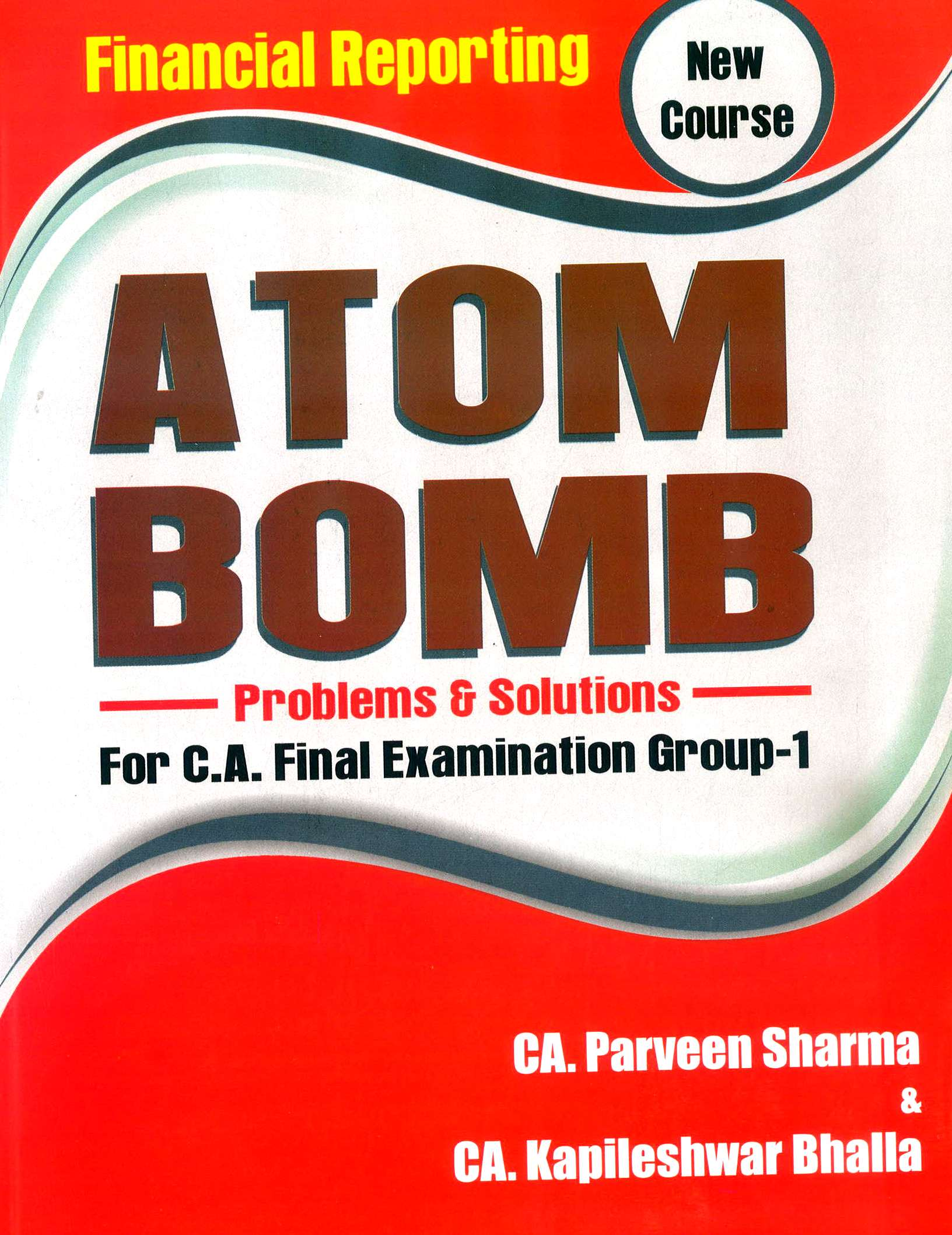 Pooja Law House CA Final Financial Reporting ATOM BOMB Problems and Solutions New Syllabus By Parveen Sharma , Kapileshwar Shalla Applicable for May 2019 Exam