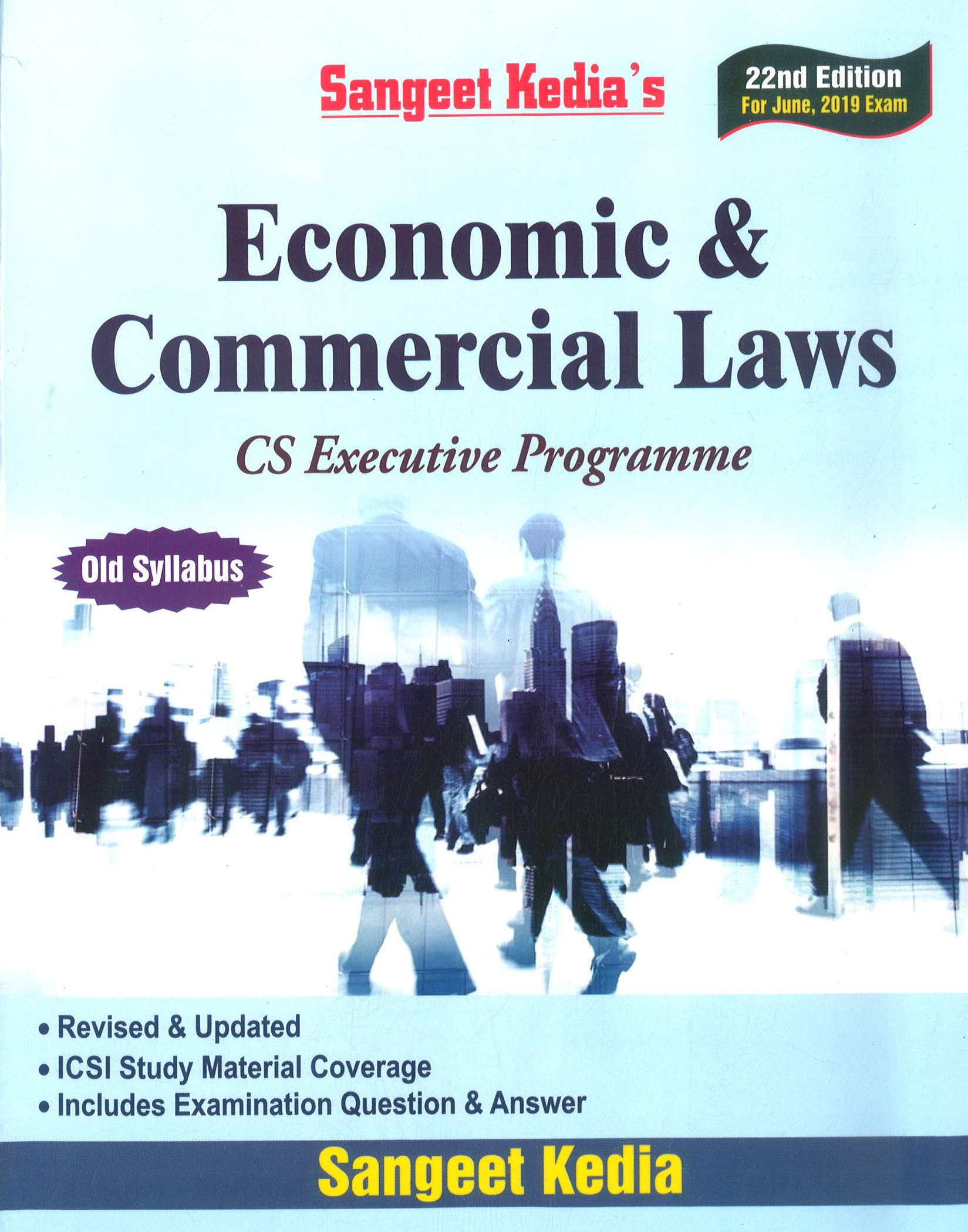Pooja Law House CS Executive Economic & Commercial Laws (Old Syllabus) by Sangeet Kedia Applicable for June 2019 Exam (Pooja Law House Publishing) Edition 22nd, 2019