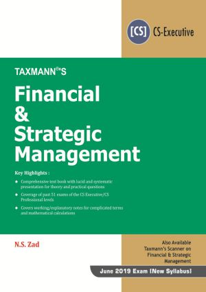 Taxmann Financial & Strategic Management By N.S. Zad January 2019 Edition June 2019 Exam [New Syllabus]