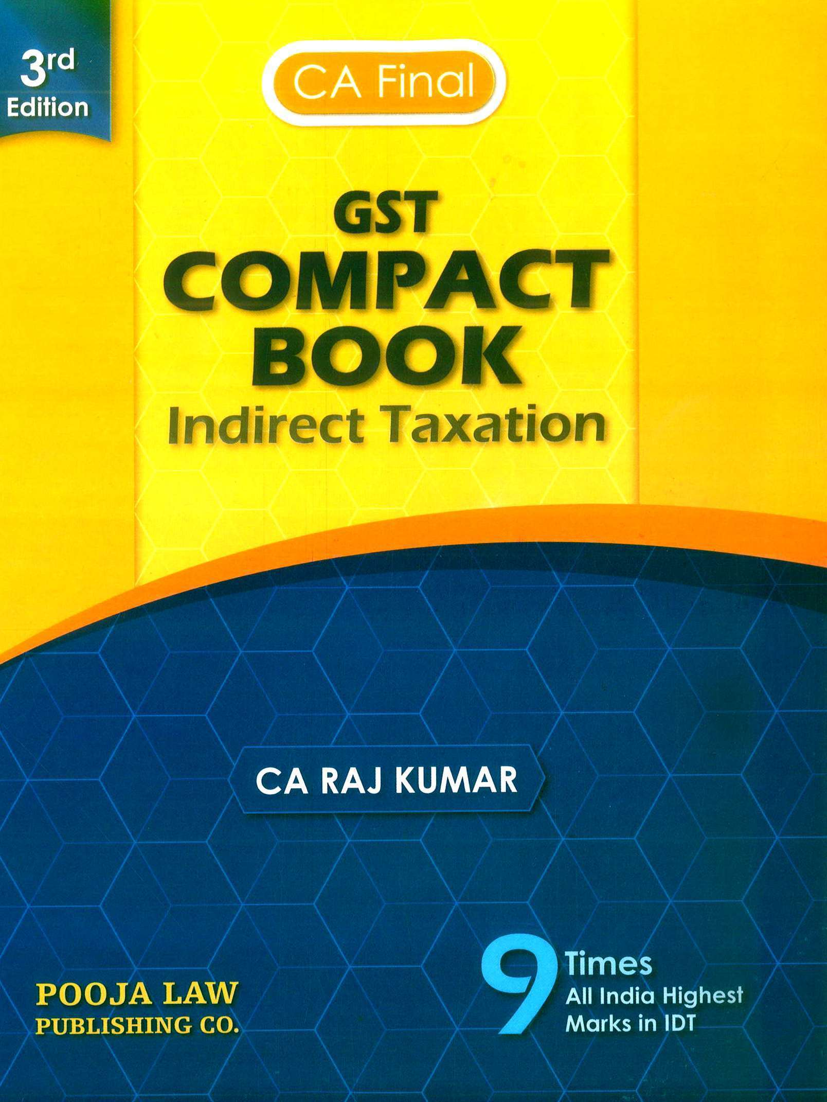 Pooja Law House Indirect Taxation Compact Book on GST Old And New Syllabus for CA Final By CA Raj Kumar Applicable for Nov 2019 Exam
