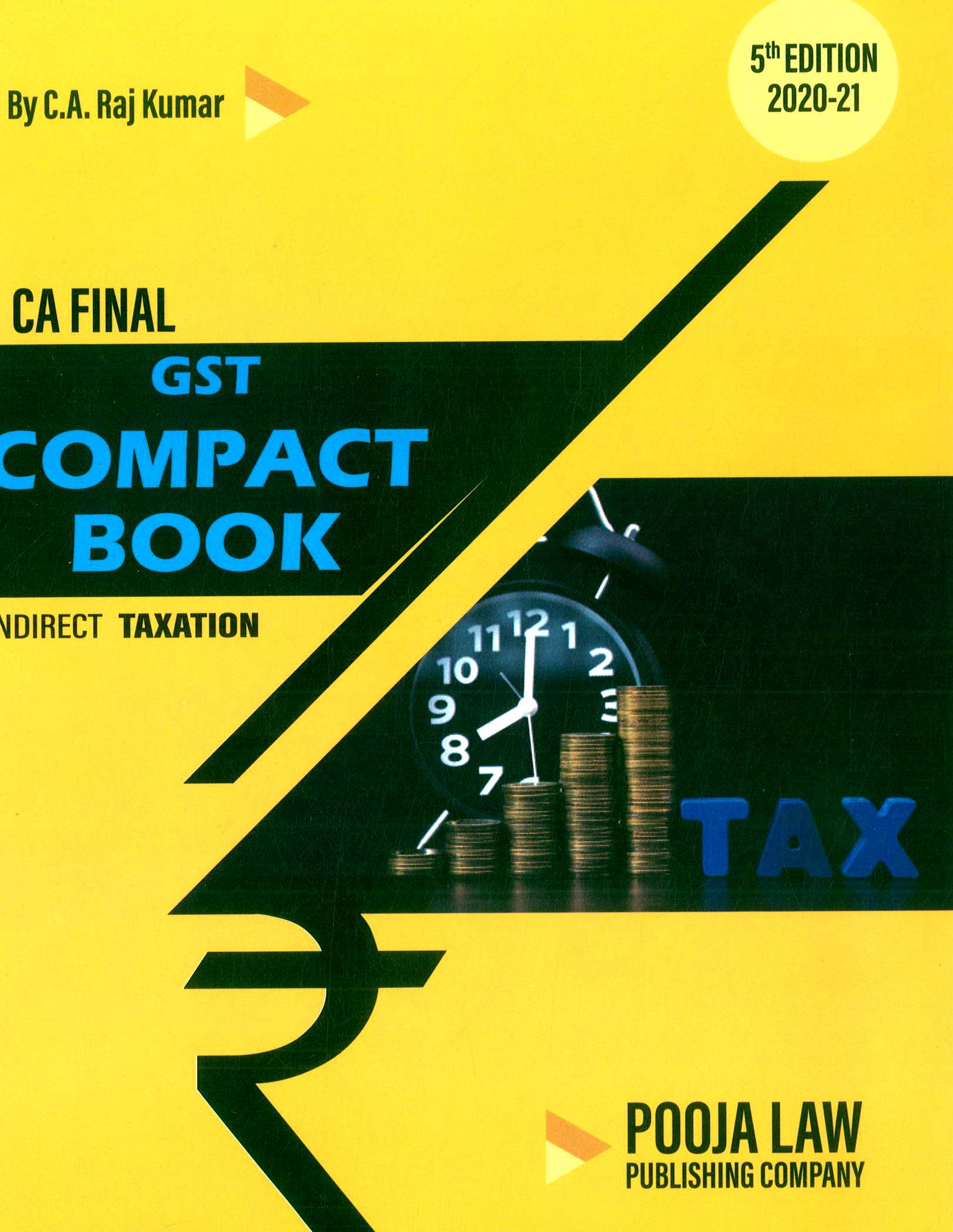 Pooja Law House Indirect Taxation Compact Book on GST Old And New Syllabus for CA Final By CA Raj Kumar Applicable for Nov 2020 Exam