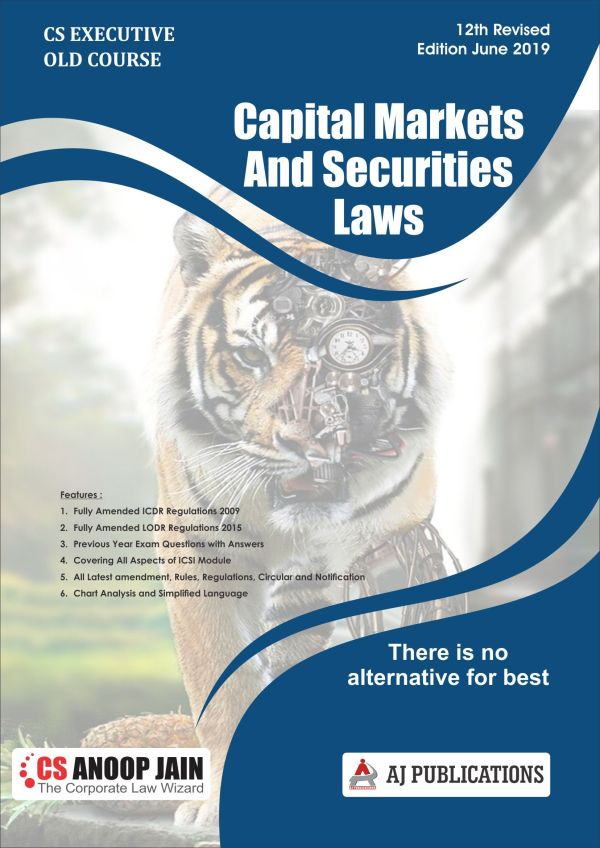 Aj publication CS Executive Capital Market and Security Laws Old Syllabus By CS Anoop Jain Applicable for June 2019 Exam