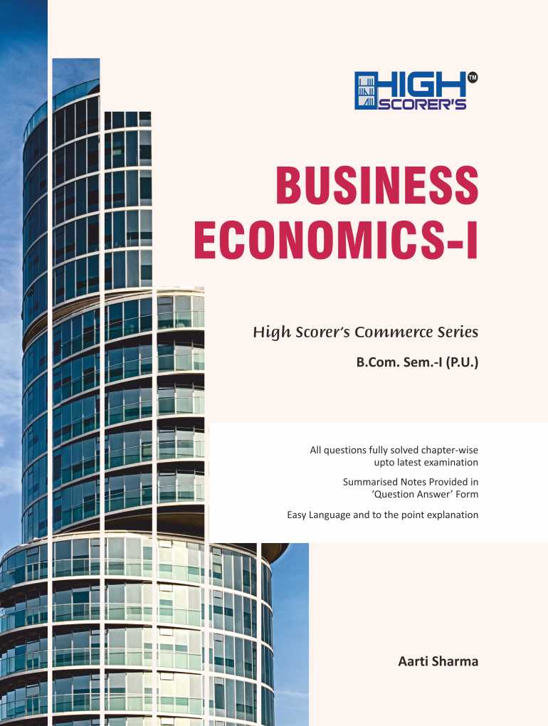 High Scorer's Business Economic-I for B.Com. Sem-I by Aarti Sharma (Mohindra Publishing House) Edition 2019