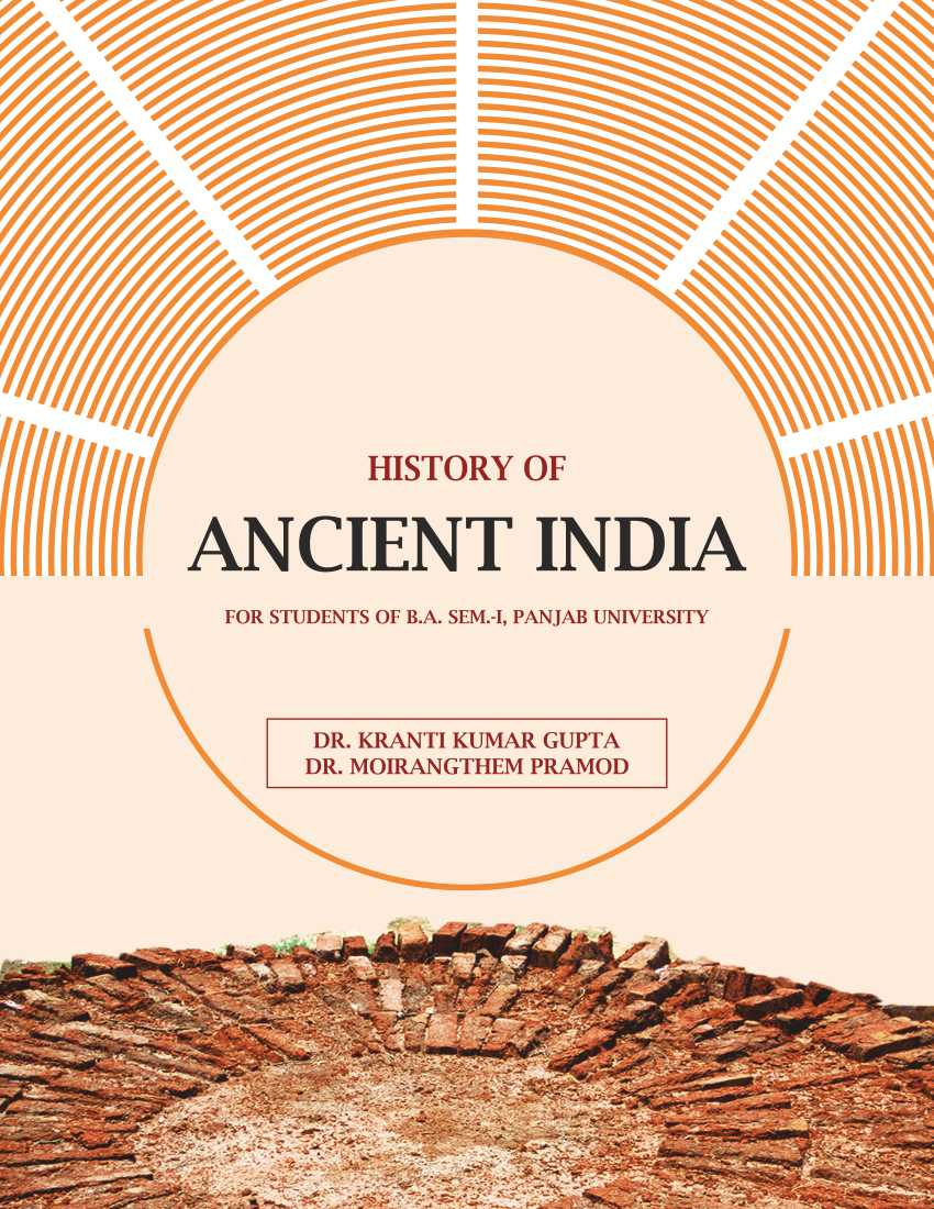 History of Ancient India (Upto 1200 A.D.) (English) for B.A Sem.- I Dr. Moirangthem and Dr. K.K. Gupta (Mohindra Publishing House) Edition 2019 for Panjab University